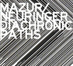 Mazur, Rafel / Keir Neuringer: Diachronic Paths