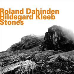 Roland Dahinden / Hildegard Kleeb: Stones (hatOLOGY)