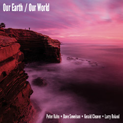 Kuhn / Sewelson / Cleaver / Roland: Our Earth / Our World