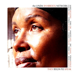 The Linda Sharrock Network: They Begin To Speak (Improvising Beings)