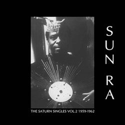 Sun Ra: The Saturn Singles Vol. 2: 1959-1962 [VINYL]