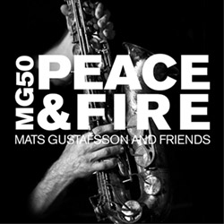 Gustafsson, Mats And Friends: MG 50 - Peace & Fire [4 CD BOX SET] (Trost Records)