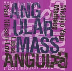 Yagi, Michiyo / Lasse Marhaug / Paal Nilssen-Love: Angular Mass