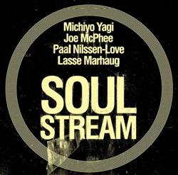 Yagi, Michiyo / Lasse Marhaug / Joe McPhee / Paal Nilssen-Love: Soul Stream (PNL)