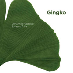 Nastesjo, Johannes / Vasco Trilla: Ginkgo (Creative Sources)