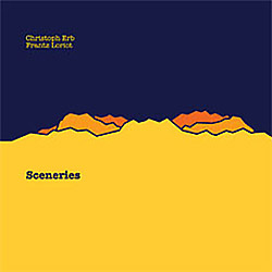 Christoph Erb / Frantz Loriot: Sceneries (Creative Sources)