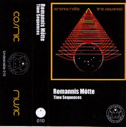 Romannis Motte: Time Sequences [CASSETTE]