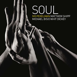 Perelman, Ivo / Matthew Shipp / Michael Bisio / Whit Dickey: Soul (Leo)