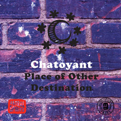 Chatoyant: Place Of Other Destination [CASSETTE w/ download]