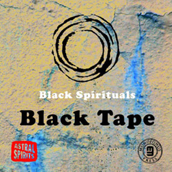 Black Spirituals: Black Tape [CASSETTE with download] (Astral Spirits)