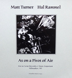 Turner, Matt / Hal Rammel: As On A Pivot Of Air [10'' VINYL]