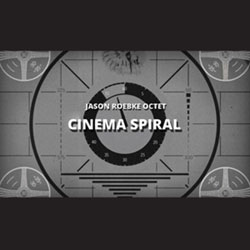 Roebke, Jason Octet: Cinema Spiral