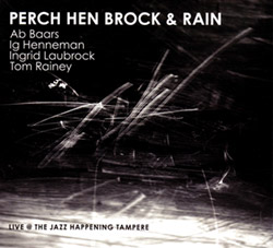 Baars, Ab  / Ig Henneman / Ingrid Laubrock / Tom Rainey: Perch Hen Brock & Rainy | Live @ The Jazz H