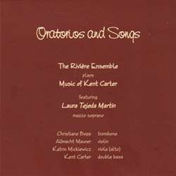 Carter, Kent: Oratorios and Songs (2010) (Emanem)