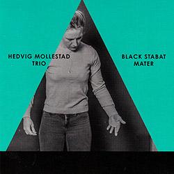 Mollestad, Hedvig Trio: Black Stabat Mater (Rune Grammofon)