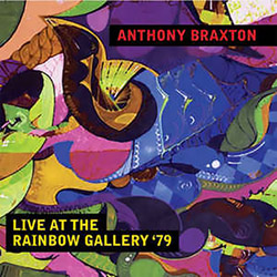 Braxton, Anthony: Live At The Rainbow Gallery '79