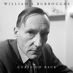Burroughs, William S.: Curse Go Back [VINYL] (Paradigm)