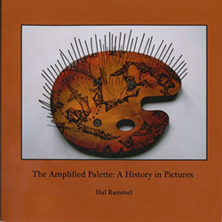 Rammel, Hal: The Amplified Palette: A History in Pictures [BOOK + 2 CDS] (Penumbra)