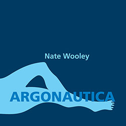 Wooley, Nate: Argonautica (Firehouse 12 Records)