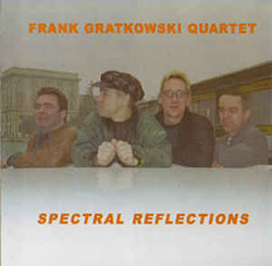 Gratkowski Quartet, Frank: Spectral Reflections (Leo Records)