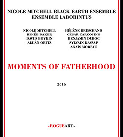 Mitchell's, Nicole Black Earth Ensemble & Ensemble Laborintus: Moments Of Fatherhood