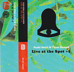 Dorji, Tashi  / Tyler Damon: Live at the Spot +1  [CASSETTE with DOWNLOAD CODE]
