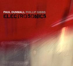 Dunmall, Paul / Phillip Gibbs: Electrosonics