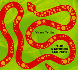Trilla, Vasco : The Rainbow Serpent (FMR)