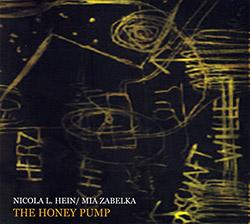 Hein, Nicola L. / Mia Zabelka : The Honey Pump  <i>[Used Item]</i>