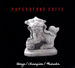 Bonga / Champion / Mwamba: Paperstone Suite