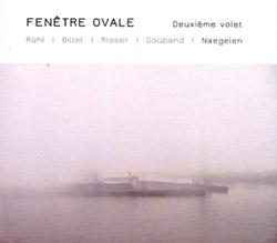 Fenetre Ovale (Risser / Ruhl / Billet / Gouband): Deuxieme Volet (Umlaut Records)