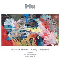 Pinhas, Richard / Barry Cleveland (feat Manring / Alberti): Mu (Cuneiform)