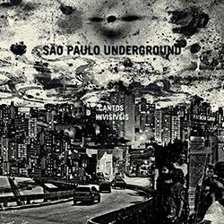 Sao Paulo Underground / Rob Mazurek: Cantos Invisiveis (Cuneiform )