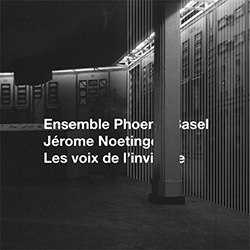 Ensemble Phoenix Basel & Jerome Noetinger: Les Voix De L'Invisible  [VINYL] (Bocian)