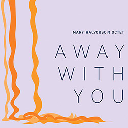 Halvorson, Mary Octet: Away With You (Firehouse 12 Records)