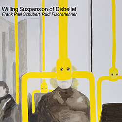 Schubert, Frank Paul / Rudi Fischerlehner: Willing Suspension of Disbelief