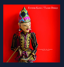 Kang, Eyvind / Tashi Dorji: Mother Of All Saints (Puppet On A String) [VINYL]