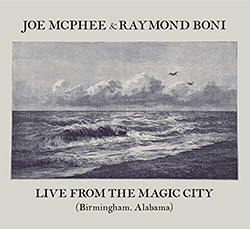 McPhee, Joe / Raymond Boni: Live From The Magic City (Birmingham, Alabama) (Trost Records)