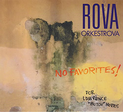 "Rova::Orkestrova: No Favorites! (for Lawrence ""Butch"" Morris)"