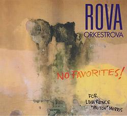 "Rova::Orkestrova: No Favorites! (for Lawrence ""Butch"" Morris)"