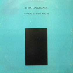 Mirande, Christian : Trying To Remember A House