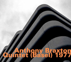 Braxton, Anthony: Quintet (Basel) 1977 (Hatology)