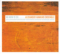 Hawkins, Alexander Ensemble: No Now Is So