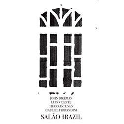 Dikeman, John / Luis Vicente / Hugo Antunes / Gabriel Ferrandini: Salao Brasil [VINYL]