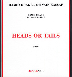 Hamid Drake / Sylvain Kassap: Heads or Tails (Rogue Art)