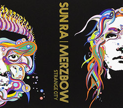 Sun Ra / Merzbow: Strange City (Cold Spring Records)