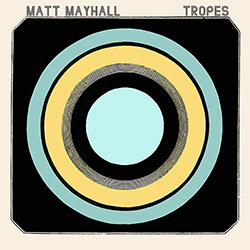 Mayhall, Matt : Tropes (Skirl)