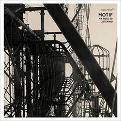 Motif (Lonning / Nymo / Thieke / Wilk / Johansen / Vagan): My Head is Listening