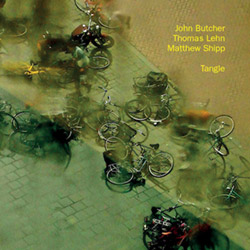 Butcher, John / Thomas Lehn / Matthew Shipp: Tangle