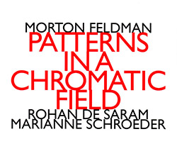 Feldman, Morton : Patterns In A Chromatic Field [2 CDs] (Hat [now] ART)